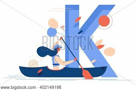 Kayaking Concept Illustration With Woman In Kayak And Large Letter K On Background. Vector Scene Goo