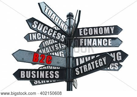 Business And Finance Concept. Business Road Sign, On One Of The Arrows The Inscription In Red - B2c