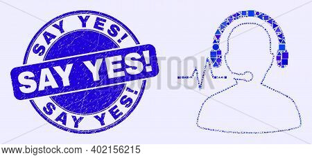 Geometric Operator Signal Mosaic Icon And Say Yes Exclamation Seal Stamp. Blue Vector Round Distress