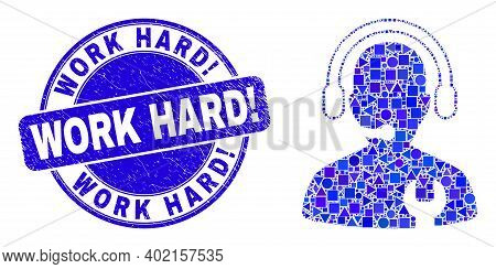 Geometric Call Center Serviceman Mosaic Pictogram And Work Hard Exclamation Seal Stamp. Blue Vector