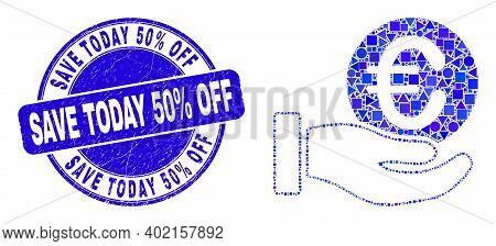 Geometric Euro Coin Donation Hand Mosaic Pictogram And Save Today 50 Percent Off Seal Stamp. Blue Ve