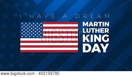 Martin Luther King Jr. Day Background Vector Illustration. I Have A Dream Martin Luther King Quote W