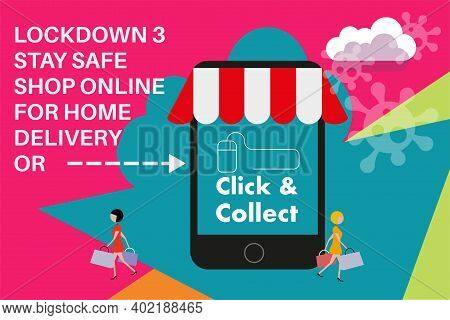 Lockdown 3 Shop Online Home Delivery And Click And Collect Internet Shopping Consept To Stay Safe In
