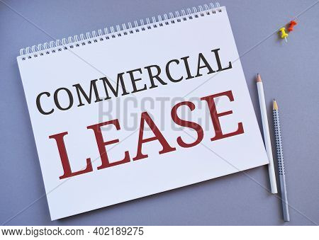 Handwriting Text Writing Commercial Lease. Concept Meaning Contract Between A Landlord And A Busines