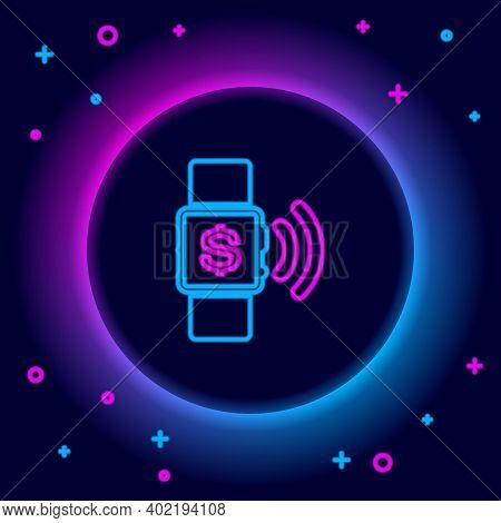 Glowing Neon Line Contactless Payment Icon Isolated On Black Background. Smartwatch With Nfc Technol