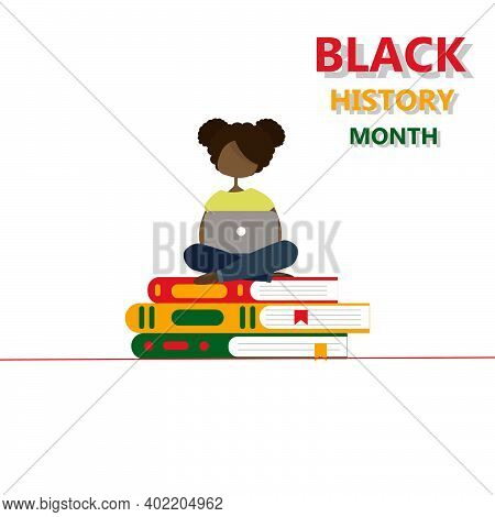Black History Month. An Illustration Of A Black Girl . Learning About African Culture. Isolated On W