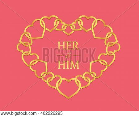 Weding Valentine Banner - Gold Her And Him Text In Gold Heart Chain Frame On Pink Background Vector