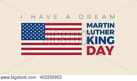 Martin Luther King Day Illustration For Banner, Poster, Flyer. The Us Flag And Martin Luther King's