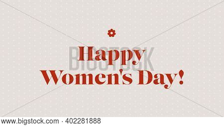 Happy Woman's Day Handwritten Lettering. Typography Postcard. Modern Vintage Greeting Postcard. Clas