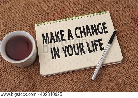 Make Change In Your Life, Text Words Typography Written On Book Against Wooden Background, Life And