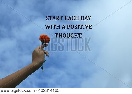 Inspirational Quote - Start Each Day With A Positive Thought. Positive Words Of Wisdom Concept With