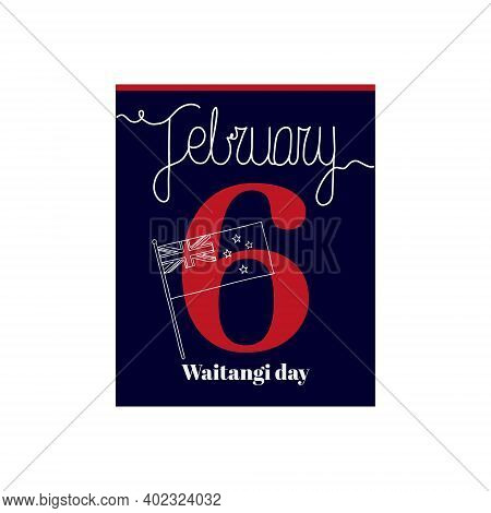 Calendar Sheet, Vector Illustration On The Theme Of Waitangi Day On February 6. Decorated With A Han