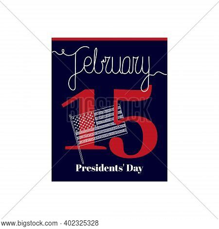 Calendar Sheet, Vector Illustration On The Theme Of Presidents' Day On February 15. Decorated With A