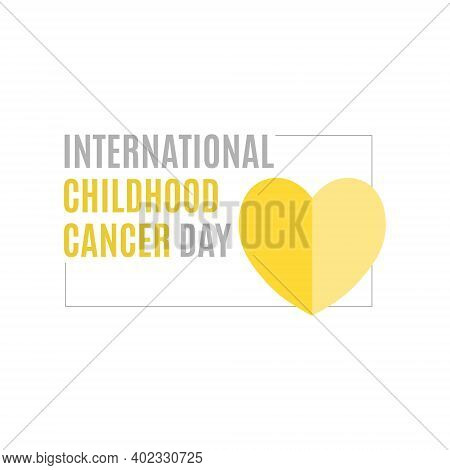 Vector Illustration On The Theme Of International Childhood Cancer Day On February 15. Poster Or Log