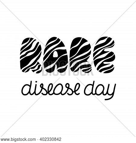 World Rare Disease Day Letterring. Inscription With Zebra Pattern On White Background. Vector Symbol