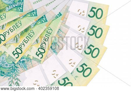 50 Belorussian Rubles Bills Lies Isolated On White Background With Copy Space Stacked In Fan Shape C
