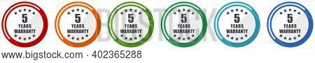 Warranty Guarantee 5 Year Icon Set, Flat Design Vector Illustration In 6 Colors Options For Webdesig
