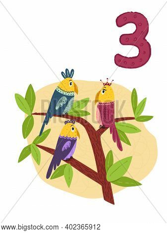 Counting From 1 To 10. Number 3, Page With Colorful Illustration. Birds Sitting On Brunches. Prescho
