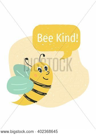 Vector Illustration Cute Postcard With Bee. Composition With Words Bee Kind. Creative Flat Compositi