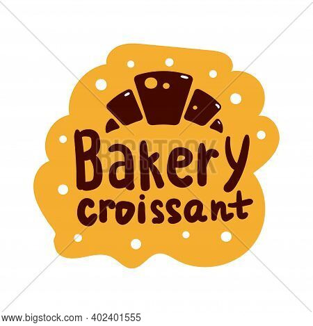 Bakery Croissant Product Logo And Icon With Lettering. Flat Bagel And Croissant And Baguette Silhoue