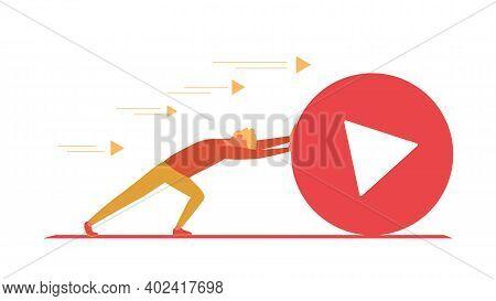 Blogger Pushes Big Play Button. Vlogger As Sisyphus.