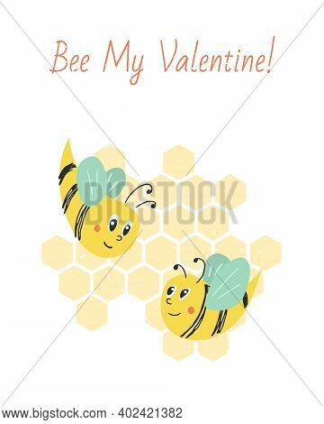 Vector Illustration Velentines Day Postcard With Bees. Composition With Words Bee My Valentine. Crea