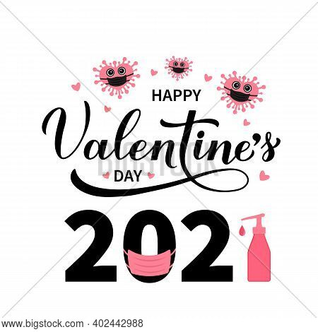 Happy Valentines Day 2021 Calligraphy Lettering With Protective Mask And Hand Sanitizer. Funny Valen
