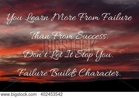 Inspirational Motivational Quote: You Learn More From Failure Than From Success. Don\'t Let It Stop