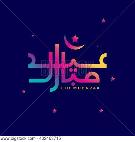 Eid Mubarak Islamic and Arabic Calligraphy, Holiday Greeting Colorful Happy Eid, Eid Mubarak Vector