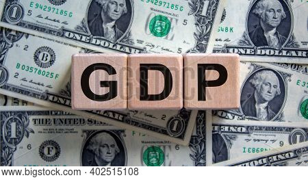 Gdp Symbol. Concept Word 'gdp, Gross Domestic Product' On Cubes On A Beautiful Background From Dolla