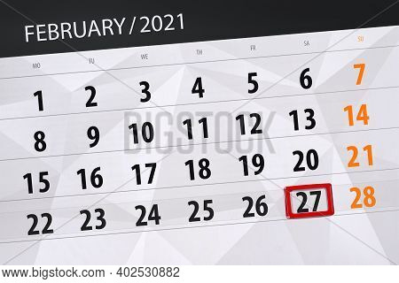 Calendar Planner For The Month February 2021, Deadline Day, 27, Saturday.