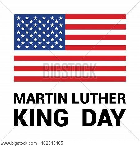 Martin Luther King Day Greeting Card With American Flag.