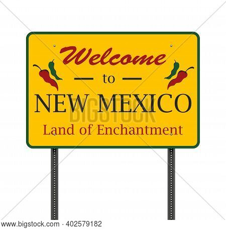 Vector Illustration Of The Welcome To New Mexico Yellow Road Sign On Metallic Posts