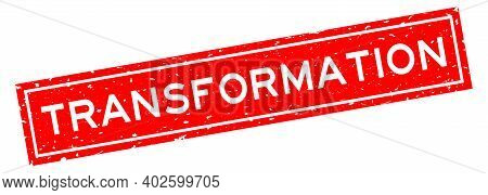 Grunge Red Transformation Word Square Rubber Seal Stamp On White Background