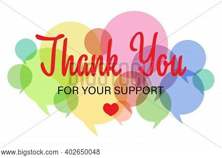 Thank You For Your Support Lettering With Message Bubbles On A White Background. Modern Typography.