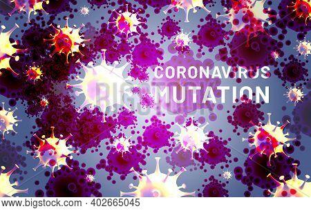 Coronavirus Mutation Abstract Background. New Strains Of The Virus. Covid-19 Breaking News Concept.