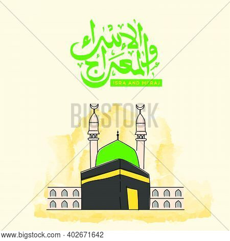 Isra And Miraj Arabic Calligraphy And Mecca Banner Design Vector