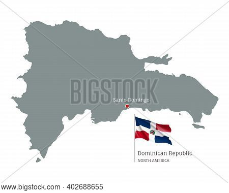 Silhouette Of Dominican Republic Country Map. Gray Editable Map With Waving National Flag And Santo