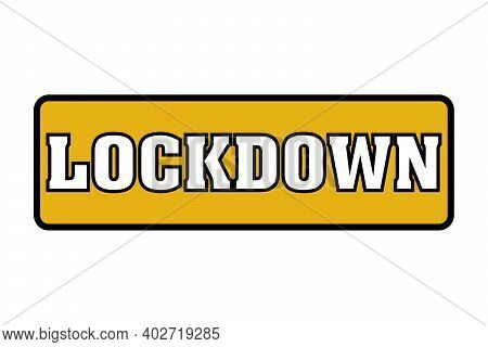 Lockdown, As An Effort To Prevent The Spread Of The Corona Virus,coronavirus Pandemic Puts Countries