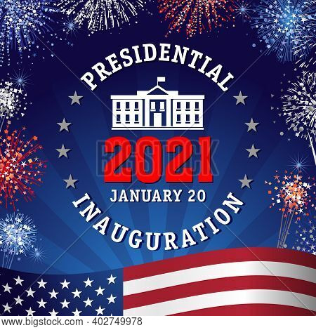 Presidential Inauguration 2021, Lettering And Fireworks. Us President Inauguration Concept January 2