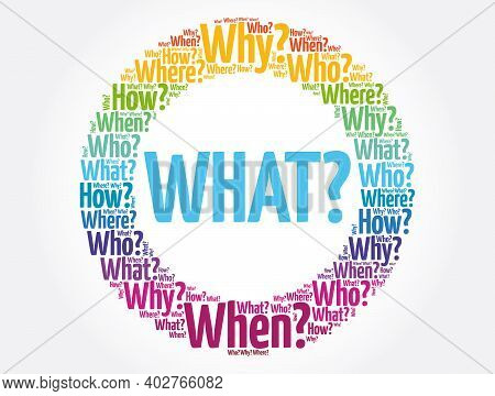 What? Question And Questions Whose Answers Are Considered Basic In Information Gathering Or Problem
