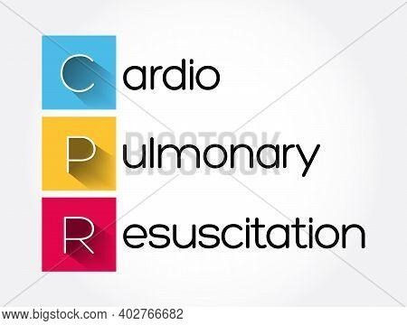Cpr - Cardiopulmonary Resuscitation Acronym, Medical Concept Background
