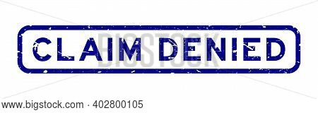 Grunge Blue Claim Denied Word Square Rubber Seal Stamp On White Background