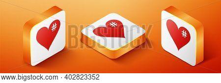 Isometric The Hash Love Icon. Hashtag Heart Symbol Icon Isolated On Orange Background. Orange Square