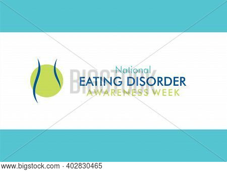 Vector Illustration Of National Eating Disorder Awareness Week Concept Design