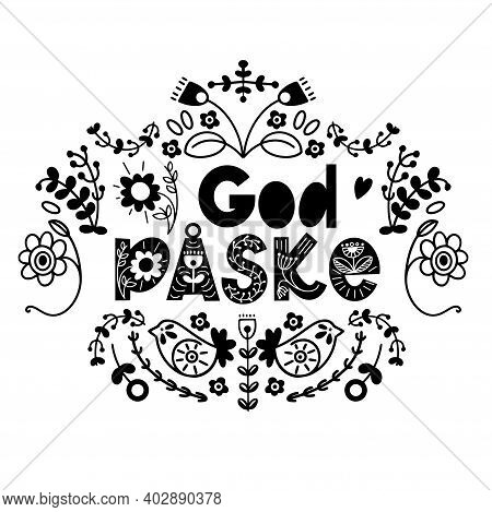 Happy Easter Floral Lettering In Scandinavian Style. Danish And Norwegian Text God Paske. Seasons Gr