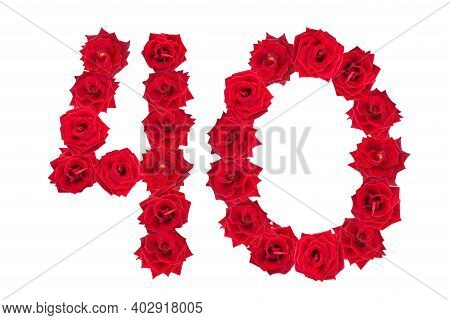 Numeral 40 Made Of Red Roses On A White Isolated Background. Red Roses. Element For Decoration.