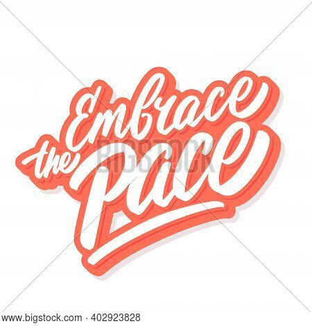 Embrace The Pace. Vector Lettering Banner. Vector Illustration.