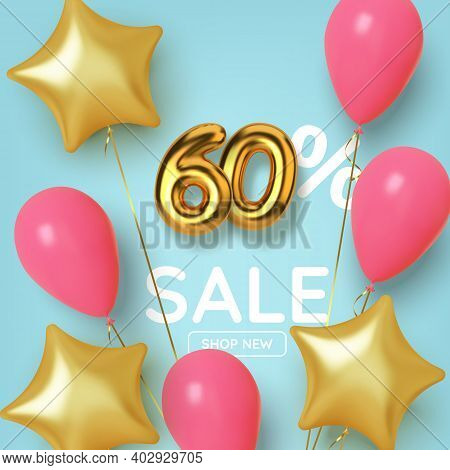 60 Off Discount Promotion Sale Made Of Realistic 3d Gold Number With Balloons And Stars. Number In T