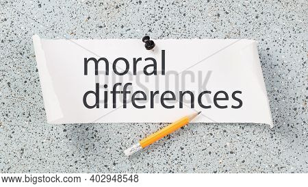 Ethical Or Legal And Political Discrimination. Moral Differences Text On A Notice Board. Moral Divid